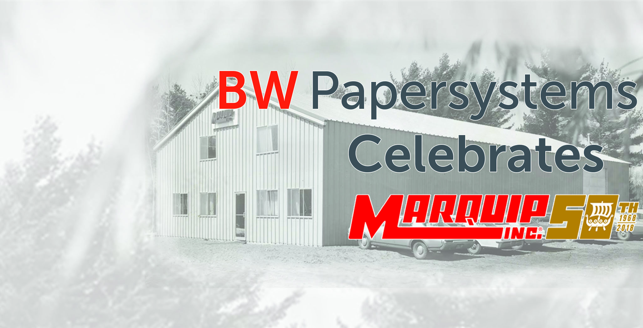 BW Papersystems Celebrates Marquip